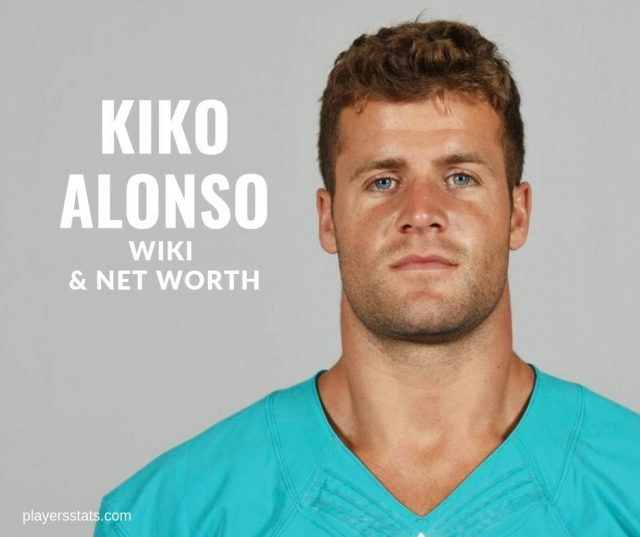 Kiko Alonso's wiki, facts, bio, net worth, career, family, age, height, weigth, contract